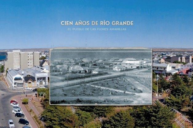 """Se presentó el Libro """"Cien años de Río Grande. El pueblo de las flores amarillas"""""""
