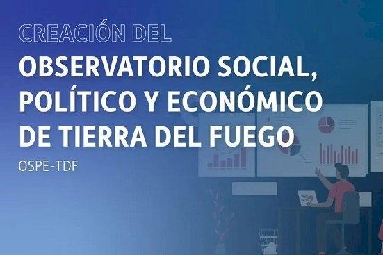Se creó el Observatorio Social, Político y Económico de Tierra del Fuego en la UNTDF