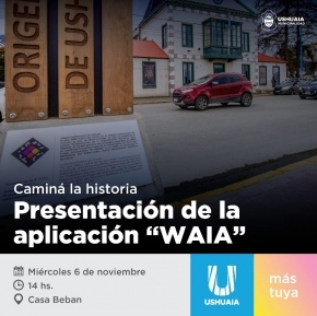 Este miércoles a las 14 se presenta Waia, la app sobre información histórica de Ushuaia