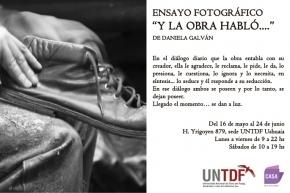 """La UNTDF expone el ensayo fotográfico """"Y la Obra Habló"""""""